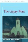 The Gypsy Man - Ronald Florence