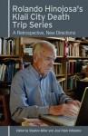Rolando Hinojosa's Klail City Death Trip Series: A Retrospective, New Directions - Stephen Miller, Jos' Pablo Villalobos