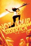 Not Your Sidekick - C.B. Lee