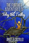 The Further Adventures of Toby the Trilby - Angela C. Castillo