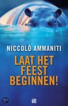 Laat het feest beginnen! - Niccolò Ammaniti