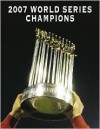 Boston Red Sox: 2007 World Series Champions (World Series: American League (Hardcover)) - Sports Publishing Inc