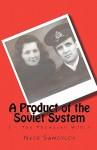 A Product of the Soviet System: Beginnings - Nick Samoylov, John Graham