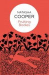 Fruiting Bodies (Willow King 6) (Bello) - Natasha Cooper