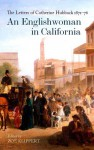 An Englishwoman in California: The Letters of Catherine Hubback, 1871-76 - Catherine Anne Austen Hubback, Zoe Klippert