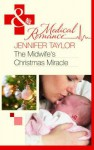The Midwife's Christmas Miracle - Jennifer Taylor