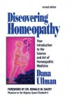 Discovering Homeopathy: Your Introduction to the Science and Art of Homeopathic Medicine - Dana Ullman, Ronald W. Davey