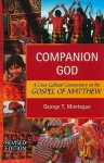Companion God: A Cross-Cultural Commentary on the Gospel of Matthew - George T. Montague