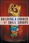 Building a Church of Small Groups: A Place Where Nobody Stands Alone - Bill Donahue