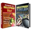 Bulletproof Diet Box Set: Easy, Delicious Recipes for Weight Loss That You Can Cook in Your Cast Iron (Low Carb & Energy Boost) - Marisa Lee, Phyllis Gill