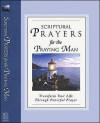 Scriptural Prayers for the Praying Man: Transform Your Life Through Powerful Prayer - White Stone Books