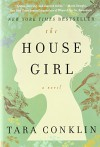 The House Girl: A Novel - Tara Conklin