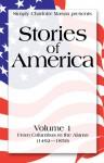 Stories of America, Volume 1 - Charles Morris, Sonya Shafer