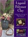 Liquid Polymer Clay - Ann Mitchell, Karen Mitchell