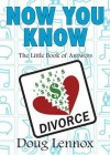 Now You Know Divorce: The Little Book of Answers - Doug Lennox