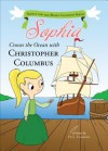 Sophia Crosses the Ocean with Christopher Columbus - D.G. Flamand