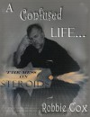 A Confused Life: the Mess on Steroids - Robbie Cox