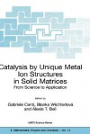 Catalysis by Unique Metal Ion Structures in Solid Matrices - Gabriele Centi