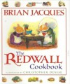 The Redwall Cookbook (Redwall Companion Books) - Brian Jacques, Christopher Denise