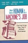 Never Send a Human to Do a Machine's Job: Correcting the Top 5 EdTech Mistakes - Yong Zhao, Gaoming Zhang, Jing Lei, Wei Qiu