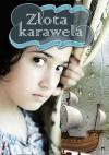 Złota karawela - Elżbieta Wojnarowska