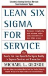 Lean Six SIGMA for Services: Seeing Services Through Your Customer's Eyes - Michael George