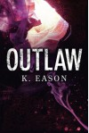 Outlaw (On the Bones of Gods) - K. Eason