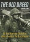 La 1st Marine Division Dans L'Enfer Du Pacifique: The Old Breed - Charles Trang