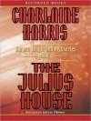 The Julius House (Aurora Teagarden Series #4) - Therese Plummer, Charlaine Harris