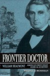 Frontier Doctor: William Beaumont, America's First Great Medical Scientist - Reginald Horsman