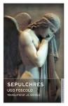 Sepulchres - Ugo Foscolo, J.G. Nichols