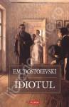 Idiotul - Fyodor Dostoyevsky