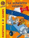 Lo scheletro volante - James Gelsey, Cristina Brambilla, Maurizio Pluda