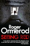 Seeing Red - Roger Ormerod