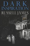 Dark Inspiration Paperback - February 7, 2012 - Russell James