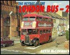 The Heyday of the London Bus - 2 - Kevin McCormack