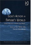God's Action in Nature's World: Essays in Honour of Robert John Russell (Ashgate Science and Religion Series) - Robert J. Russell, Ted Peters