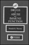 Drugs of Abuse and Immune Function - Ronald Ross Watson