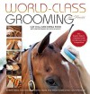 World-Class Grooming for Horses: The English Rider's Complete Guide to Daily Care and Competition by Hill, Cat, Ford, Emma (2015) Spiral-bound - Cat, Ford, Emma Hill