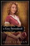 A Love Surrendered - Julie Lessman