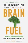 Brain Fuel: 199 Mind-Expanding Inquiries into the Science of Everyday Life - Joe Schwarcz
