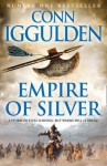 Empire of Silver - Conn Iggulden