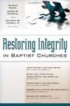 Restoring Integrity in Baptist Churches - Thomas White, Jason G. Duesing, Malcolm B. Yarnell III