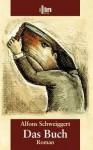 Das Buch - Alfons Schweiggert