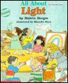 All about Light: A Do-It-Yourself Science Book - Melvin A. Berger, Blanche Sims