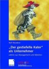 """""""Der Gestiefelte Kater"""" ALS Unternehmer: Lehren Aus Management Und Marchen - Rolf Wunderer"""