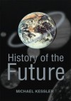 History of the Future - Michael Kessler