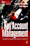 Key Account Management: Learning from Supplier and Customer Perspectives - Malcolm McDonald, Beth Rogers
