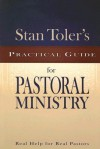 Stan Toler's Practical Guide for Pastoral Ministry (Stan Toler's Practical Guides) - Stan Toler