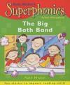 Big Bath Band (Superphonics Green Storybooks) - Ruth Miskin